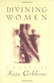 DIVINING WOMEN by Kaye Gibbons
