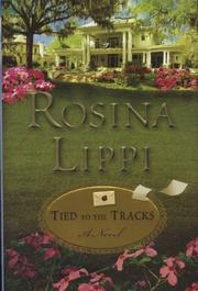 TIED TO THE TRACKS by Rosina Lippi