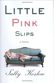 LITTLE PINK SLIPS by Sally Koslow