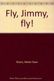 FLY, JIMMY, FLY! by Walter Dean Myers