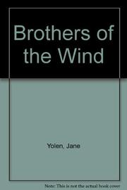 BROTHERS OF THE WIND by Barbara Helen Berger