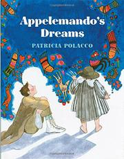 APPELEMANDO'S DREAMS by Patricia Polacco