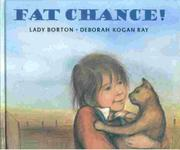 FAT CHANCE! by Lady Borton