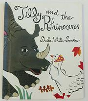 TILLY AND THE RHINOCEROS by Sheila White Samton