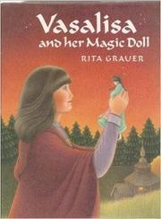 VASALISA AND HER MAGIC DOLL by Rita Grauer