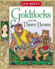 GOLDILOCKS AND THE THREE BEARS by Jan--Adapt. & Illus. Brett