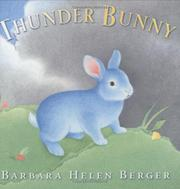 THUNDER BUNNY by Barbara Helen Berger