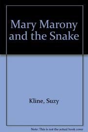 MARY MARONY AND THE SNAKE by Suzy Kline
