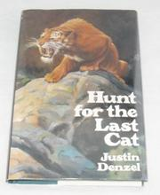 HUNT FOR THE LAST CAT by Justin Denzel