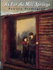 AS FAR AS MILL SPRINGS by Patricia Pendergraft