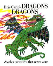 ERIC CARLE'S DRAGONS DRAGONS by Laura Whipple