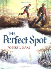 THE PERFECT SPOT by Robert J. Blake