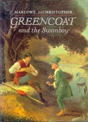 GREENCOAT AND THE SWANBOY by Marlowe deChristopher