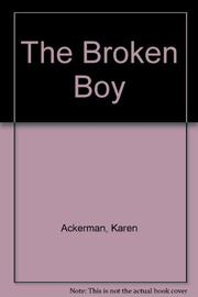 THE BROKEN BOY by Karen Ackerman