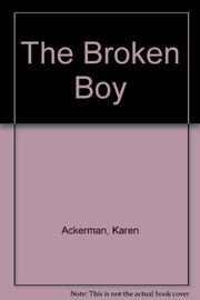 THE BROKEN BOY by Karen Ackerman