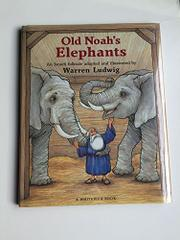 OLD NOAH'S ELEPHANTS by Warren Ludwig