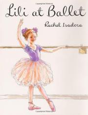 LILI AT BALLET by Rachel Isadora