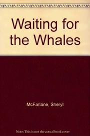 WAITING FOR THE WHALES by Sheryl  McFarlane