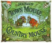 """TOWN MOUSE, COUNTRY MOUSE"" by Jan -- Adapt. & Illus. Brett"