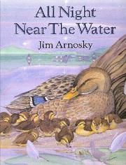 ALL NIGHT NEAR THE WATER by Jim Arnosky