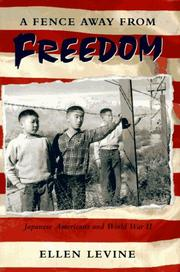 A FENCE AWAY FROM FREEDOM by Ellen Levine