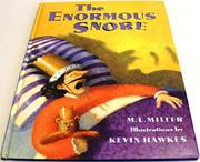 THE ENORMOUS SNORE by M.L. Miller