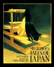 MYSTERIOUS TALES OF JAPAN by Rafe Martin