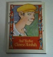 AND TWELVE CHINESE ACROBATS by Jane Yolen