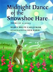 THE MIDNIGHT DANCE OF THE SNOWSHOE HARE by Nancy White Carlstrom