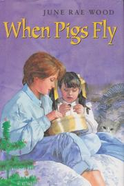 WHEN PIGS FLY by June Rae Wood