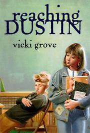 REACHING DUSTIN by Vicki Grove
