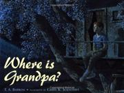 WHERE IS GRANDPA? by T.A. Barron