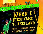 WHEN I FIRST CAME TO THIS LAND by Harriet Ziefert