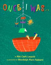 ONCE I WAS . . . by Niki Clark Leopold