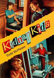 KIDNAP KIDS by Todd Strasser