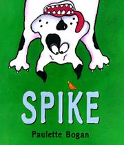 SPIKE by Paulette Bogan