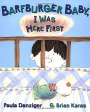 BARFBURGER BABY, I WAS HERE FIRST by Paula Danziger