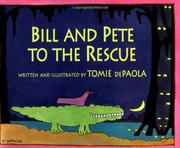 BILL AND PETE TO THE RESCUE by Tomie dePaola