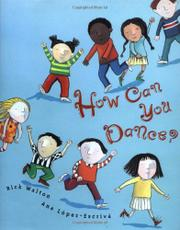 HOW CAN YOU DANCE? by Rick Walton