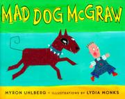MAD DOG MCGRAW by Myron Uhlberg