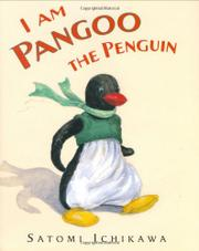 I AM PANGOO THE PENGUIN by Satomi Ichikawa