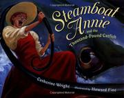 STEAMBOAT ANNIE AND THE THOUSAND-POUND CATFISH by Catherine Wright