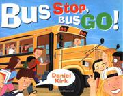 BUS STOP, BUS GO! by Daniel Kirk