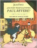 And Then What Happened Paul Revere By Jean Fritz Margot Tomes