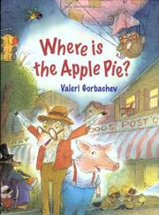 WHERE IS THE APPLE PIE? by Valeri Gorbachev