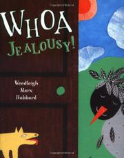 WHOA, JEALOUSY! by Woodleigh Hubbard