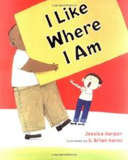 I LIKE WHERE I AM by Jessica Harper