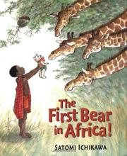 THE FIRST BEAR IN AFRICA! by Satomi Ichikawa