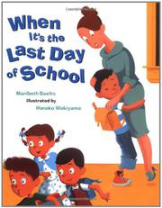WHEN IT'S THE LAST DAY OF SCHOOL by Maribeth Boelts