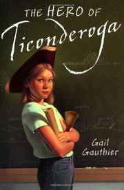 THE HERO OF TICONDEROGA by Gail Gauthier